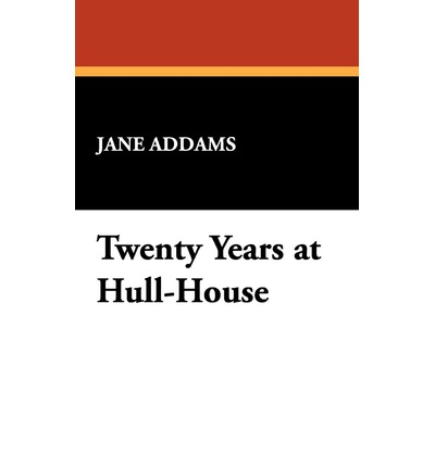 jane addams twenty years at hull A progressive social reformer and activist, jane addams was on the frontline of  the settlement house movement in the late 19th and early 20th centuries  for  the next six years, she attempted to study medicine, but her own poor health  in  1889, addams and starr founded hull house in chicago's poor, industrial west  side.