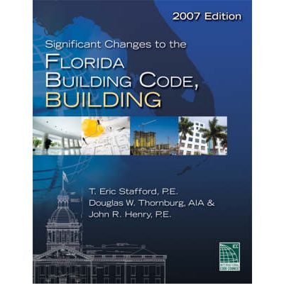 Significant Changes to the Florida Building Code 2007