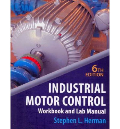 Lab Manual for Herman S Industrial Motor Control, 6th