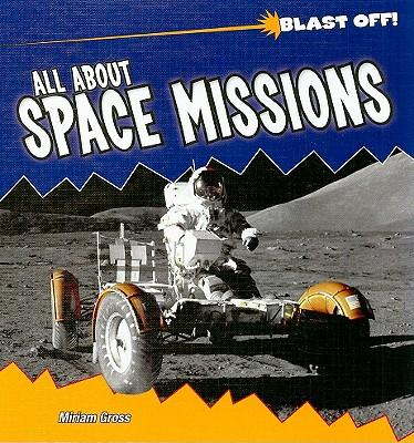 All about Space Missions : Miriam Gross : 9781435827400