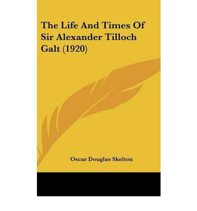 sir alexander tilloch galt biography Free genealogy » the canadian biographical dictionary » biography of hon thomas galt and alexander tilloch galt the youngest son, now sir alexander galt.