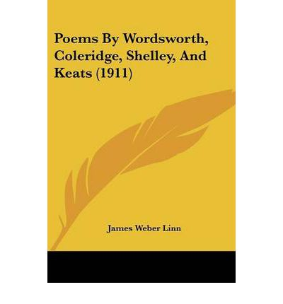 how coleridge shelley and wordsworth carried To be or not to be a spinozist in early nineteenth-century england—this question plagued many romantic-era writers, including coleridge and wordsworth.