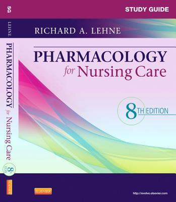 Study Guide for Pharmacology for Nursing Care
