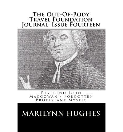The Out-Of-Body Travel Foundation Journal : Issue Fourteen: Reverend John Macgowan - Forgotten Protestant Mystic