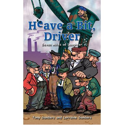 Heave a Bit, Driver : Seven Miles of Laughter