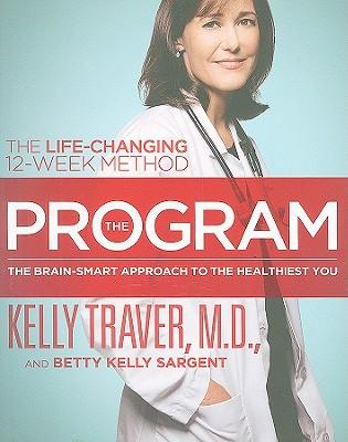 The Program : The Brain-Smart Approach to the Healthiest You: The Life-Changing 12-Week Method