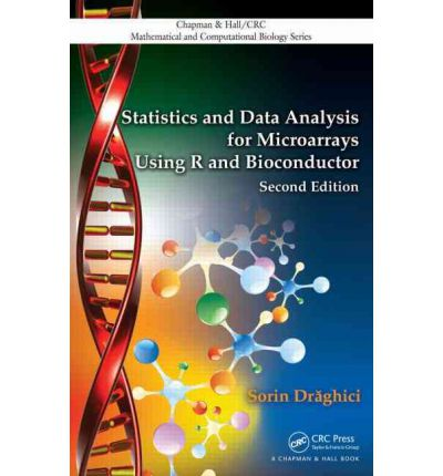 Statistics and Data Analysis for Microarrays Using R and Bioconductor