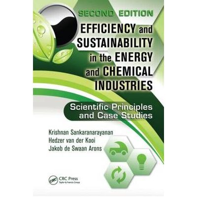 Efficiency and Sustainability in the Energy and Chemical Industries : Scientific Principles and Case Studies