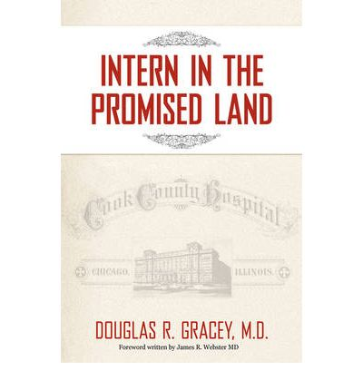Intern in the Promised Land : Cook County Hospital