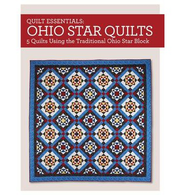 Descargas gratuitas de libros populares. Quilt Essentials - Ohio Star Quilts : 5 Quilts Using the Traditional Ohio Star Block in Spanish PDF PDB by Maggie Ball