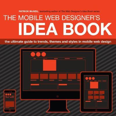 the mobile web designer 39 s idea book patrick mcneil 9781440330087