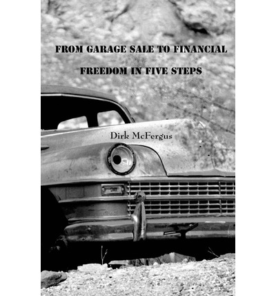 From Garage Sale to Financial Freedom in Five Steps