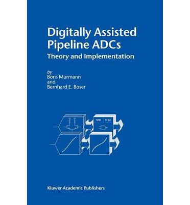 Digitally Assisted Pipeline ADCs