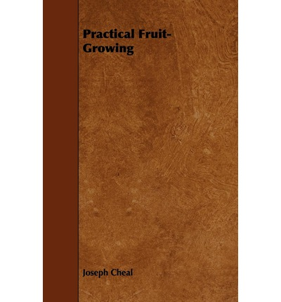 Practical Fruit-Growing