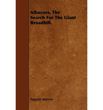 Albacora, The Search For The Giant Broadbill.