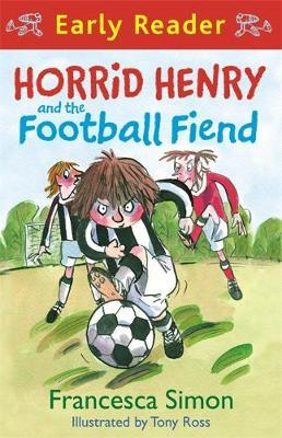 Horrid Henry and the Football Fiend: Book 6