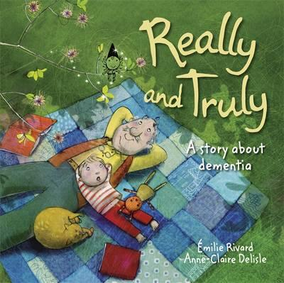 Really and Truly: A Story About Dementia