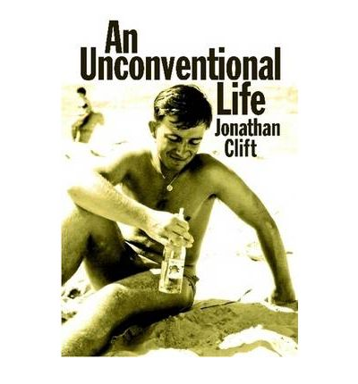 Unconventional Living : An Unconventional Life : Jonathan Clift : 9781445779393