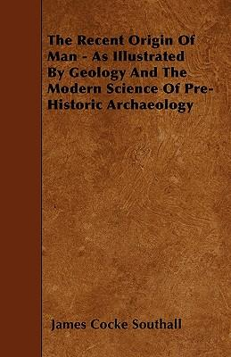 Téléchargements ebook gratuits pour ipod touch The Recent Origin Of Man - As Illustrated By Geology And The Modern Science Of Pre-Historic Archaeology en français RTF