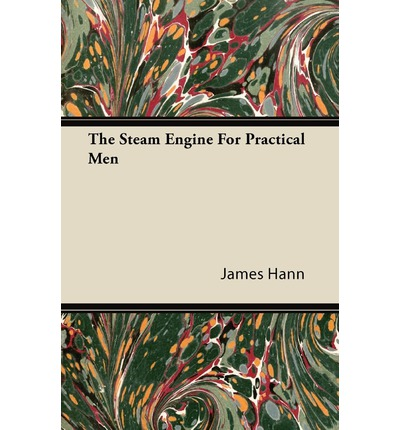 The Steam Engine For Practical Men