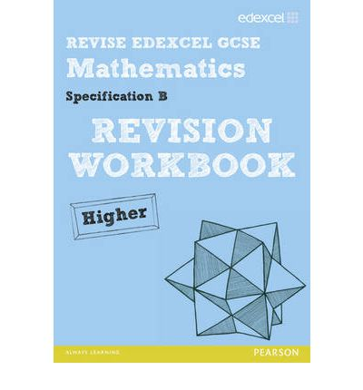 REVISE Edexcel GCSE Mathematics Spec B Higher Revision Workbook