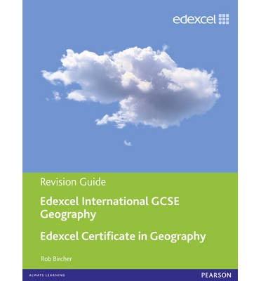 Edexcel International GCSE/certificate Geography Revision Guide Print and Online Edition