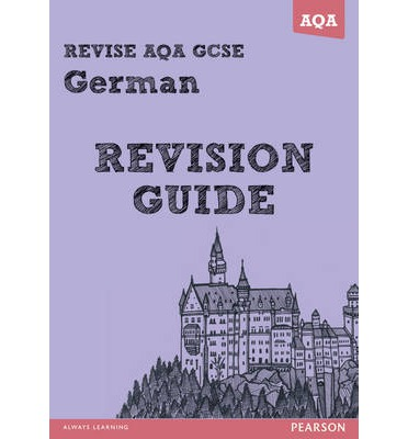 REVISE AQA: GCSE German Revision Guide