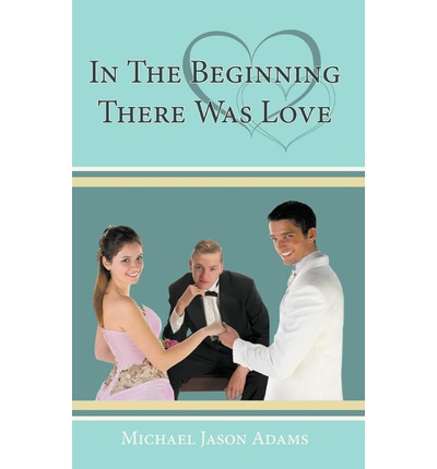 In The Beginning There Was Love