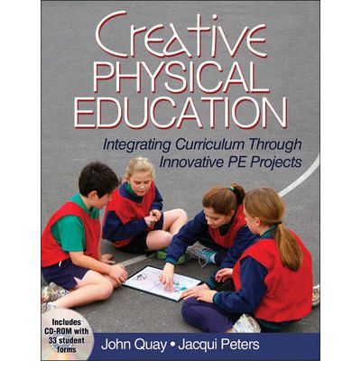 Creative Physical Education : Integrating Curriculum Through Innovative PE Projects