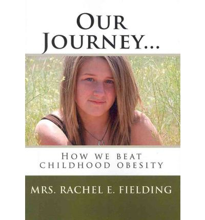 Our Journey... : How We Beat Childhood Obesity
