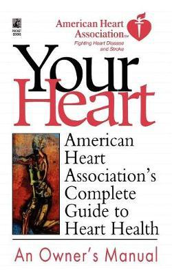 American Heart Association's Complete Guide to Hea : American Heart Association