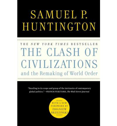 an analysis of the remarking of world order by samuel p huntington The clash of civilizations and the remaking of world order by samuel p huntington - the classic study of post-cold war international relations, more relevant.