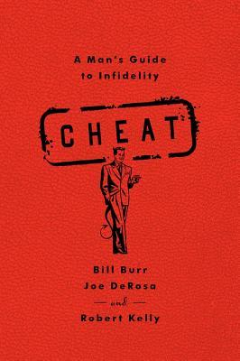 Cheat : A Man's Guide to Infidelity