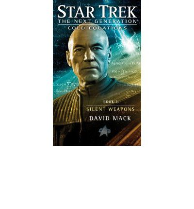 Star Trek: The Next Generation: Cold Equations: Silent Weapons: Book 2