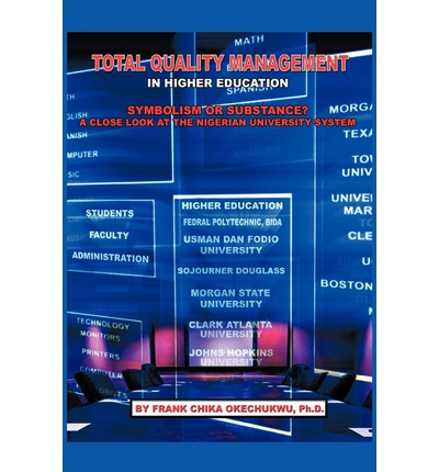 total quality management in higher education thesis The impact of total quality management on knowledge management and organizational performance in higher education institutions in iraq ammar abdulameer ali zwain.