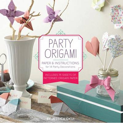 Party Origami : Paper and Instructions for 14 Party Decorations