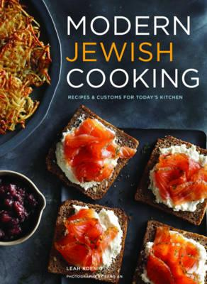 Modern Jewish Cooking : Recipes & Customs for Todays Kitchen