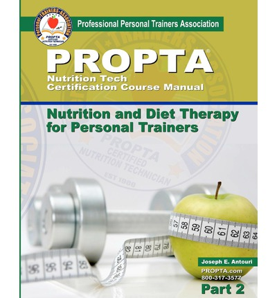 Nutrition Tech Certification Course Manual : Nutrition and Diet Therapy for Personal Trainers