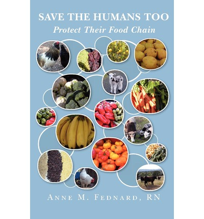 Save the Humans Too : Protect Their Food Chain