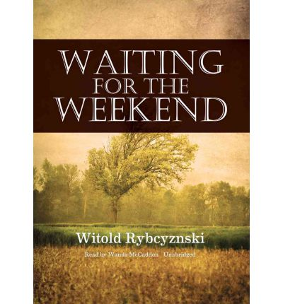 Waiting for the Weekend