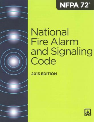NFPA 72 : National Fire Alarm and Signaling Code 2013
