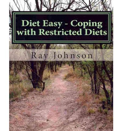 Diet Easy - Coping with Restricted Diets : The Healthy Yankee's Culinary Guide and Cookbook