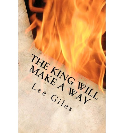 The King Will Make a Way : A Story for the Last Days Saint