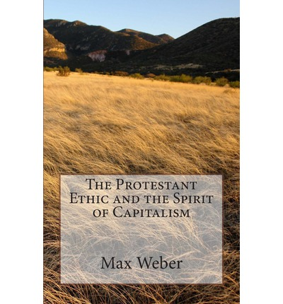 Weber thesis in the protestant ethic and the spirit of capitalism