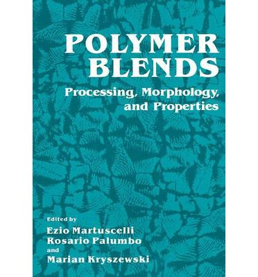 Polymer Blends : Processing, Morphology, and Properties