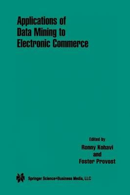 Applications of Data Mining to Electronic Commerce