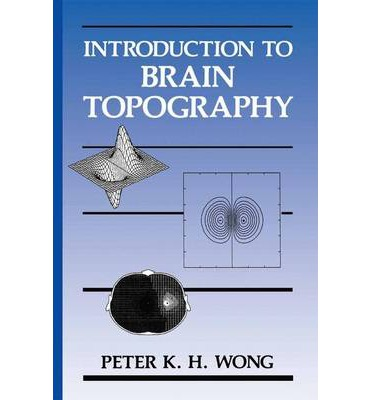 Introduction to Brain Topography : Peter K H Wong ...