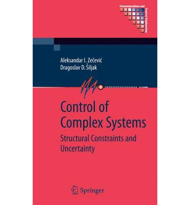 Control of Complex Systems : Structural Constraints and Uncertainty