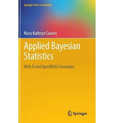 Applied Bayesian Statistics : with R and OpenBUGS Examples