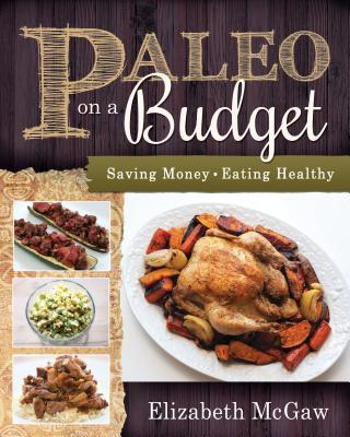 Paleo on a Budget : Saving Money, Eating Healthy